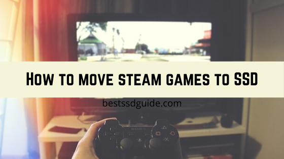 How to move steam games to SSD